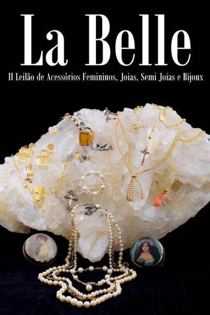 Leilão La Belle - II Leilão de Acessórios Femininos, Joias, Semi Joias e Bijoux