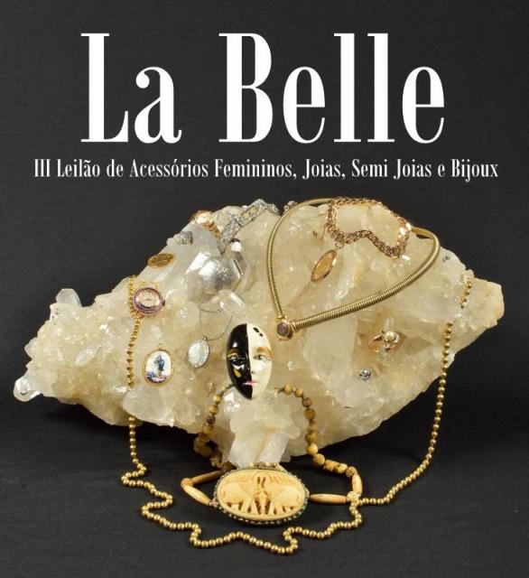 Leilão La Belle - III Leilão de Acessórios Femininos, Joias, Semi Joias e Bijoux
